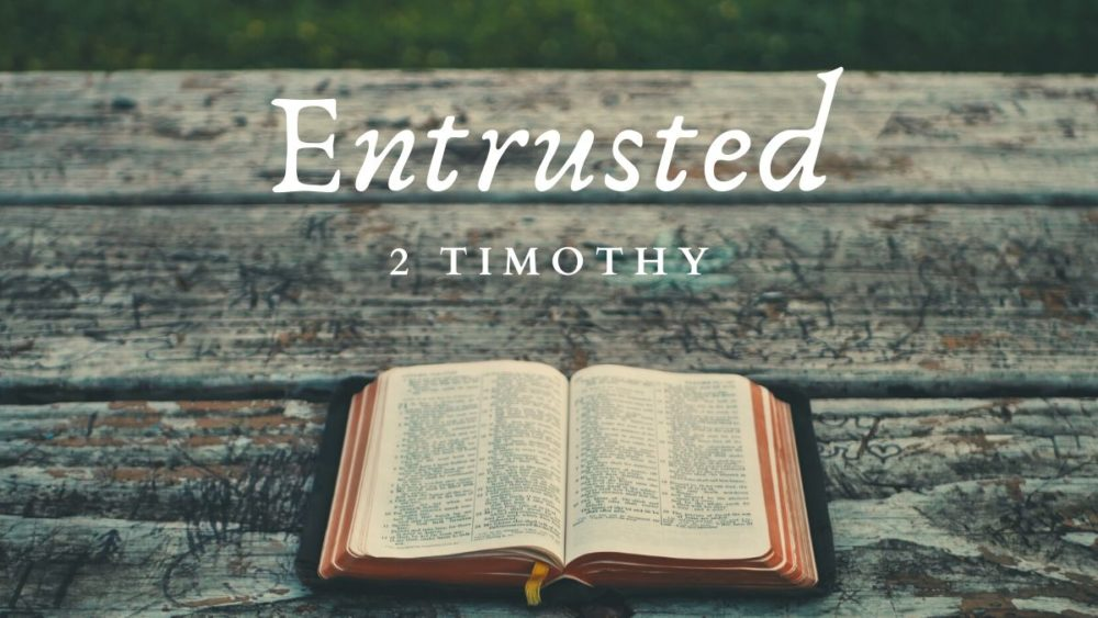 Entrusted - 2 Timothy